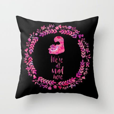We're all mad here. Alice in Wonderland Quote Pillow - LitLifeCo.