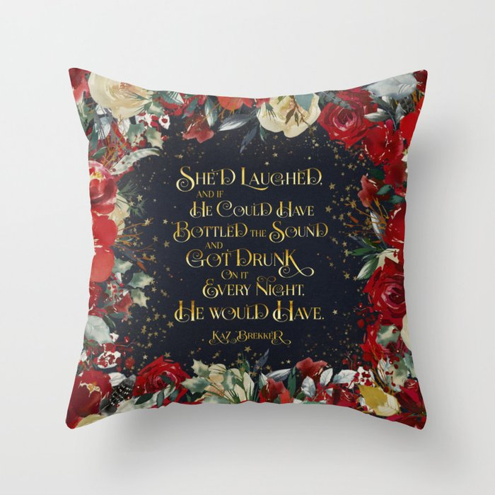 She'd laughed... Kaz Brekker Quote Pillow - LitLifeCo.
