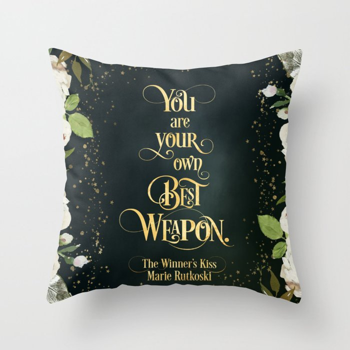 You are your own best weapon. The Winner's Kiss Quote Pillow - LitLifeCo.