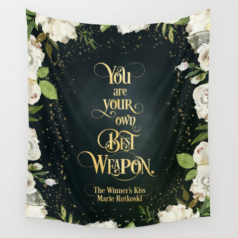 You are your own best weapon. The Winner's Kiss Quote Wall Tapestry - LitLifeCo.