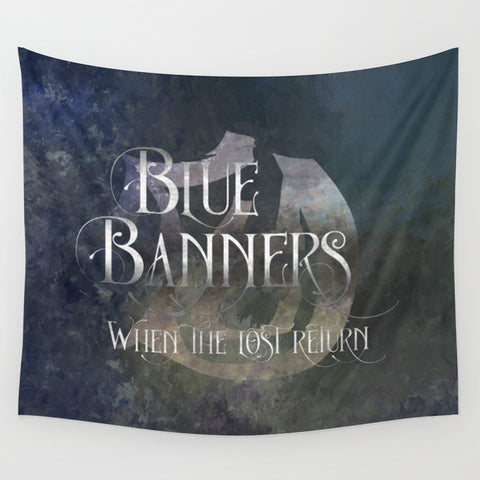 BLUE BANNERS when the lost return. Shadowhunter Children's Rhyme Quote Wall Tapestry - LitLifeCo.