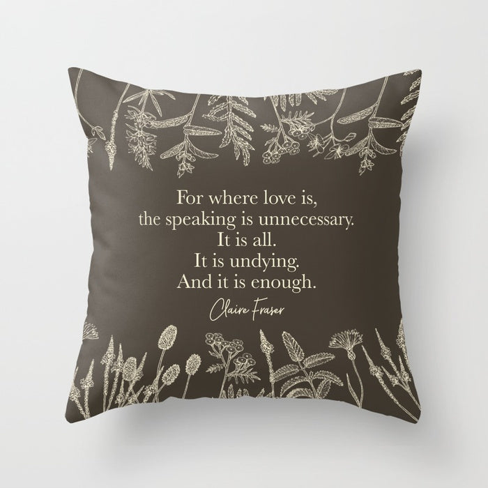 For where love is... Claire Fraser in Sepia Quote Pillow
