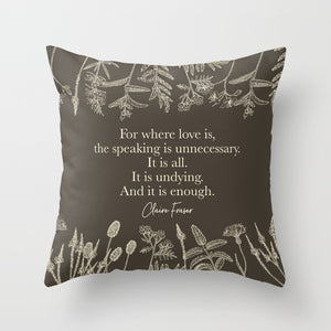 For where love is... Claire Fraser in Sepia Quote Pillow - LitLifeCo.