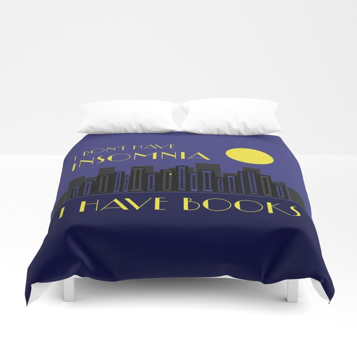 I DON'T HAVE INSOMNIA Duvet Cover - LitLifeCo.