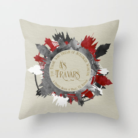 As travars. For those who dream of stranger worlds. A Darker Shade of Magic Quote Pillow - LitLifeCo.