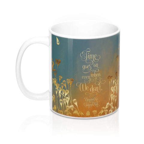 Time goes on... Unravel Me Quote Mug - LitLifeCo.