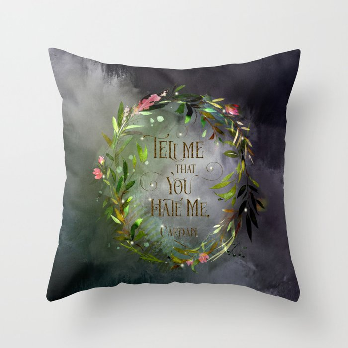 Tell me that you hate me. Cardan. The Wicked King Quote Pillow - LitLifeCo.