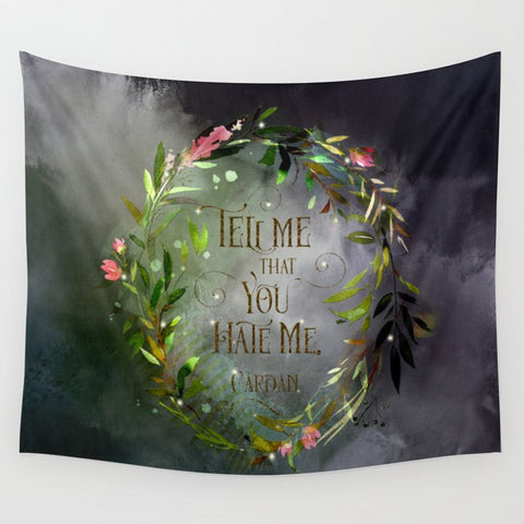 Tell me that you hate me. Cardan. The Wicked King Quote Wall Tapestry - LitLifeCo.
