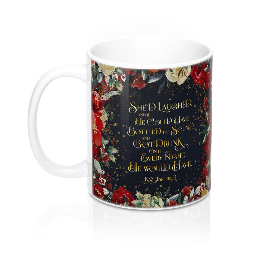 She'd laughed... Kaz Brekker Quote Mug - LitLifeCo.