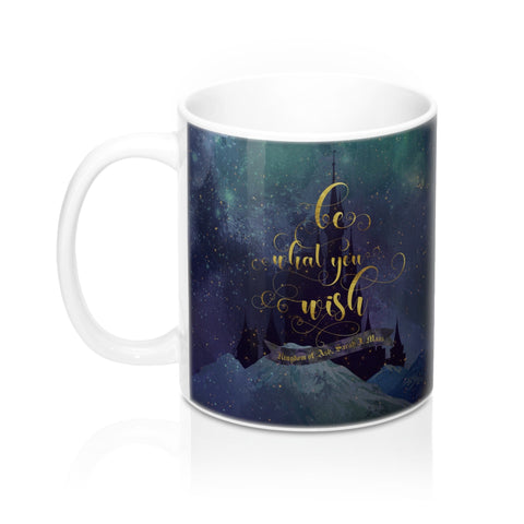 Be what you wish. Kingdom of Ash (Throne of Glass Series) Quote Mug - LitLifeCo.