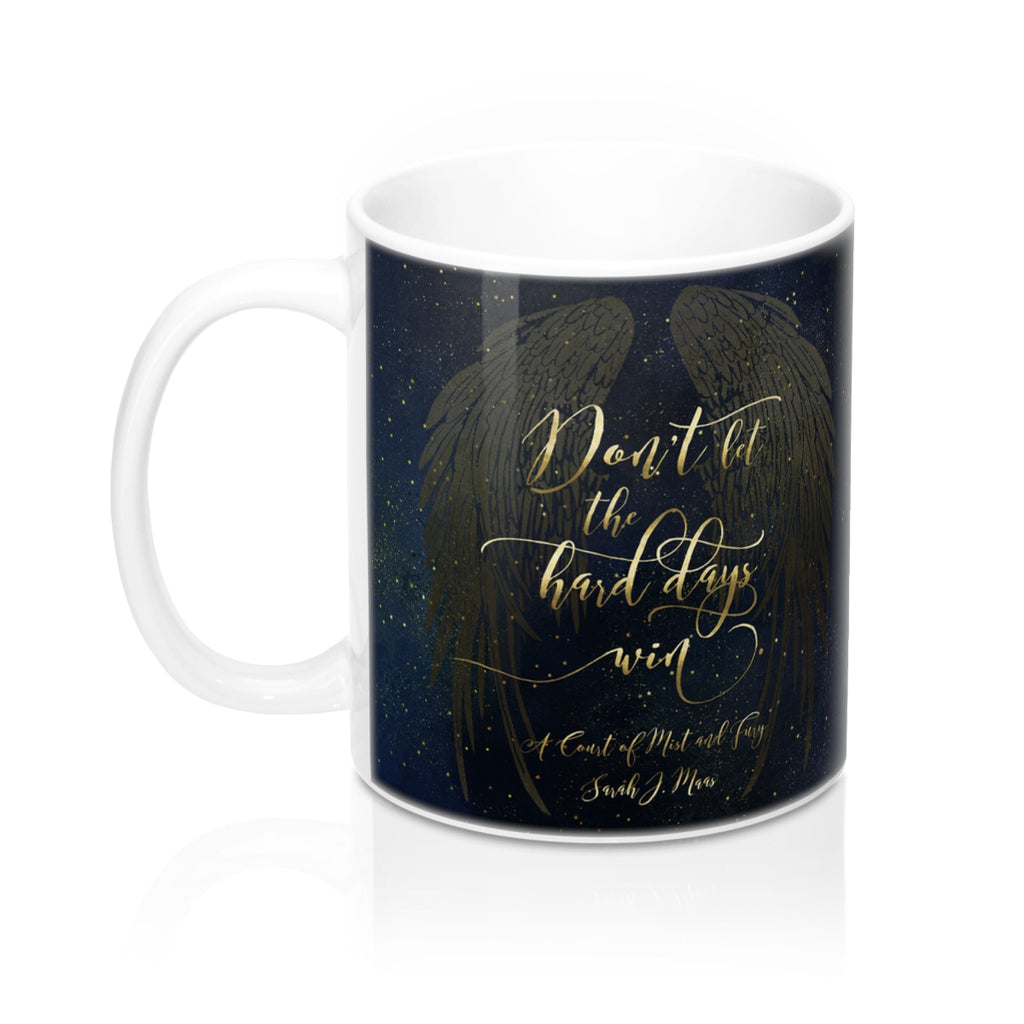 Don't let the hard days win. A Court of Mist and Fury (ACOTAR) Mug - LitLifeCo.