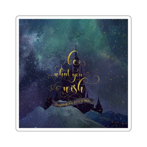 Be what you wish. Kingdom of Ash (Throne of Glass Series) Quote Sticker - LitLifeCo.