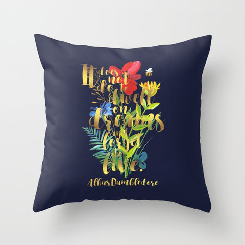 It does not do to dwell on dreams and forget to live. Harry Potter Quote Pillow - LitLifeCo.
