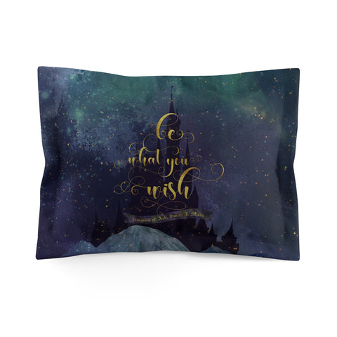 Be what you wish. Kingdom of Ash (Throne of Glass Series) Quote Pillow Sham - LitLifeCo.