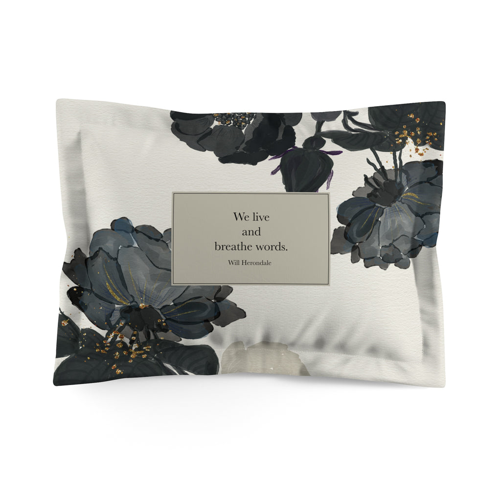 We live and breathe words. Will Herondale Quote Pillow Sham