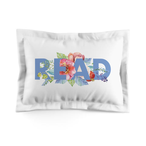 READ Floral Pillow Sham