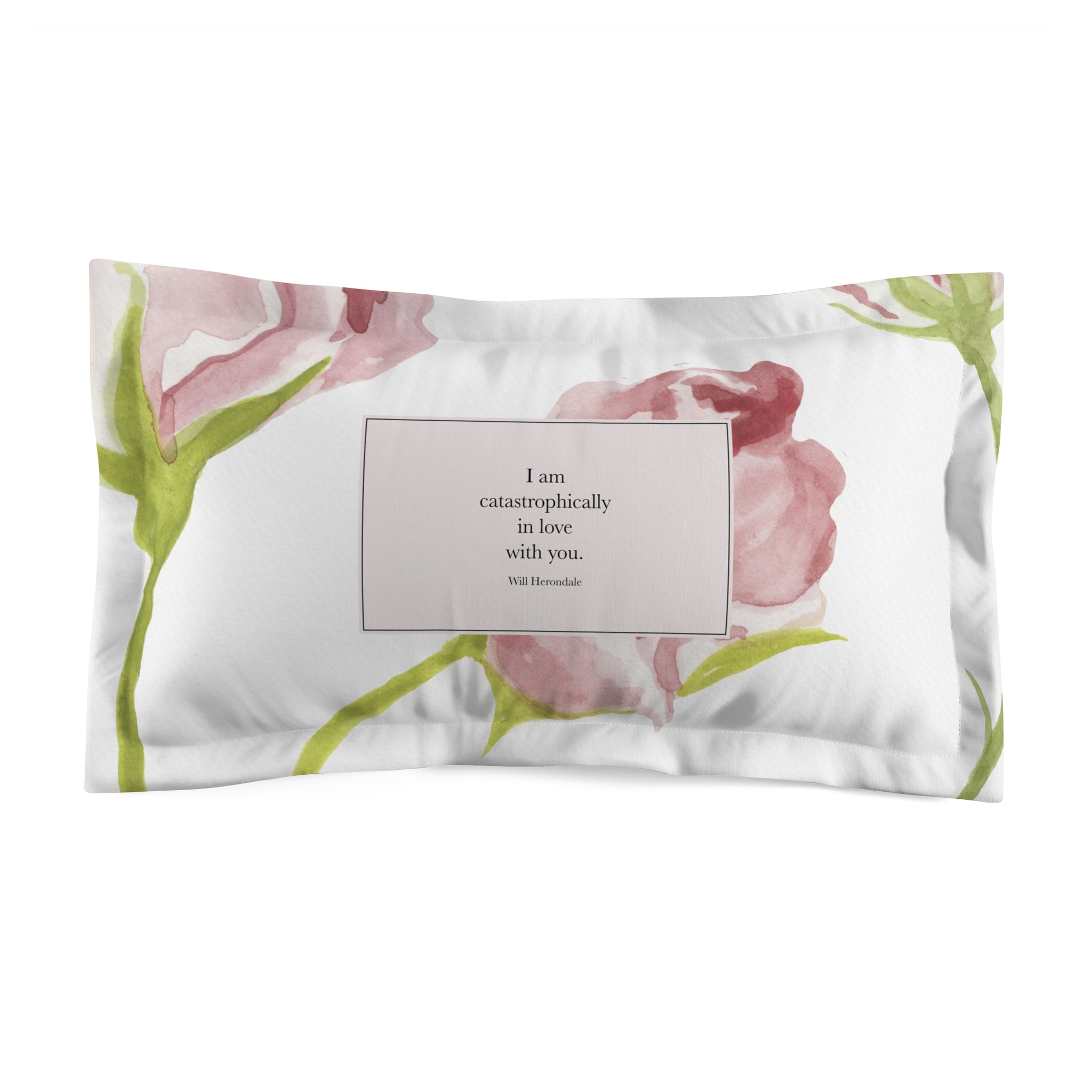 I am catastrophically in love... Will Herondale Quote Pillow Sham - LitLifeCo.