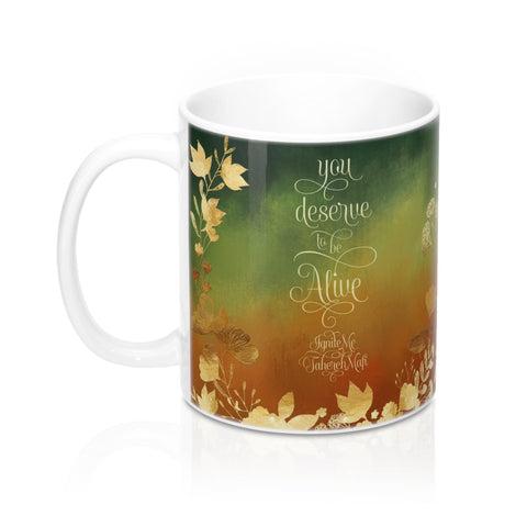 You deserve... Ignite Me Mug