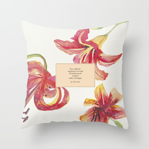 You could ask anything of me and I'd break myself trying to make you happy. Jace Herondale Quote Pillow