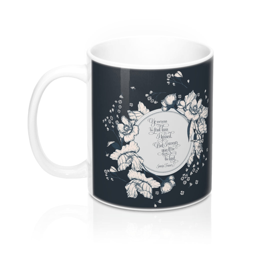 Ye werena the first lass... Jamie Fraser Quote Mug - LitLifeCo.