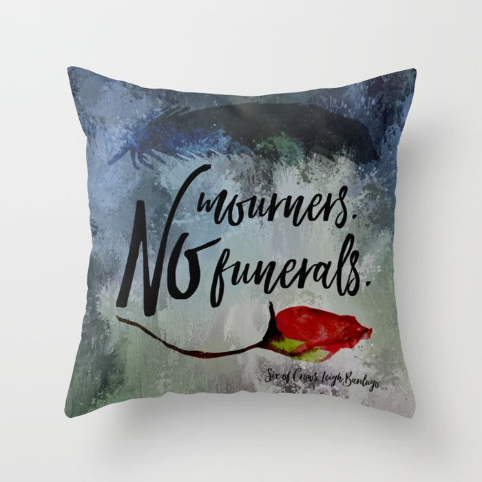 No mourners. No funerals. Six of Crows Quote Pillow - LitLifeCo.