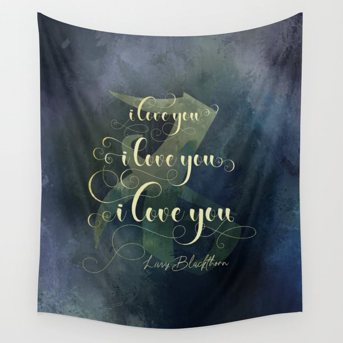 I love you... Livvy Blackthorn Quote Wall Tapestry - LitLifeCo.