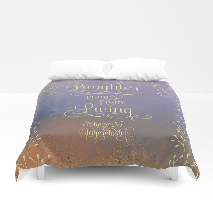 Laughter comes from living. Shatter Me Quote Duvet Cover - LitLifeCo.