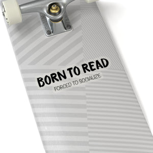 BORN TO READ. forced to socialize Sticker - LitLifeCo.