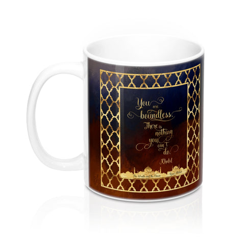 You are boundless... The Wrath and the Dawn Quote Mug