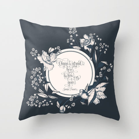 Dinna be afraid, there's the two of us now. Jamie Fraser Quote Pillow - LitLifeCo.