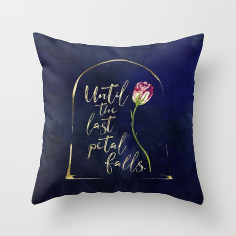 Until the last petal falls. Beauty and the Beast Quote Pillow
