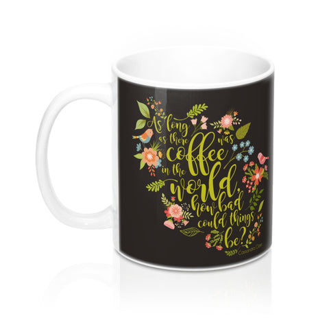 As long as there was coffee... Clary Fairchild Quote Mug