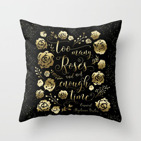 Too many roses... Caraval Quote Pillow