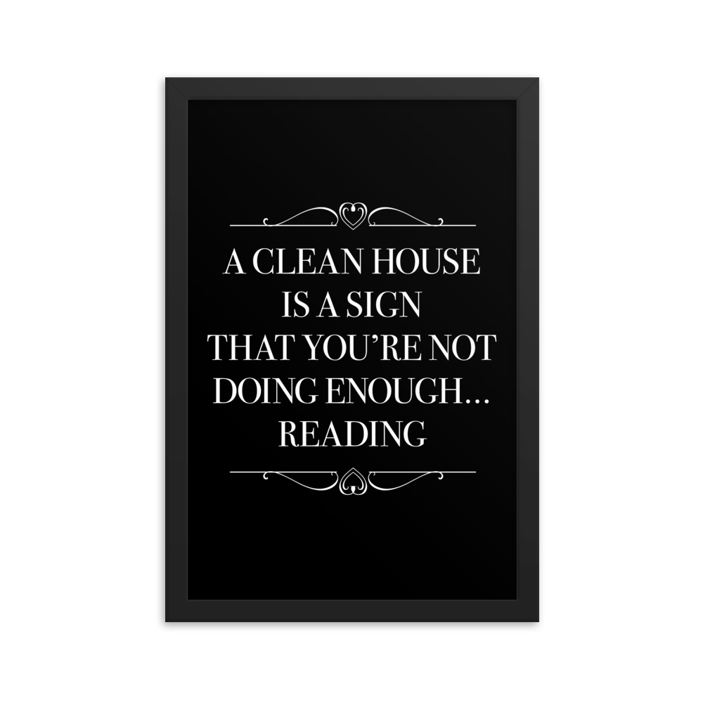 A CLEAN HOUSE IS A SIGN Art Print - LitLifeCo.