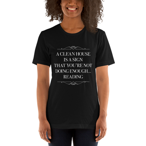 A CLEAN HOUSE IS A SIGN Unisex Short Sleeved Shirt - LitLifeCo.