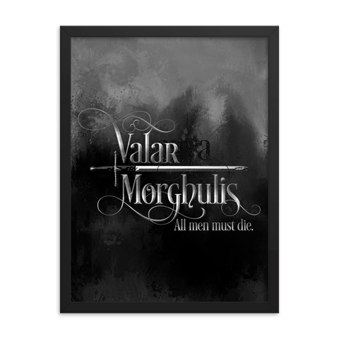 Valar Morghulis. Game of Thrones (A Song of Ice and Fire) Quote Art Print - LitLifeCo.