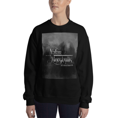 Valar morghulis. Game of Thrones (A Song of Ice and Fire) Quote Unisex Sweatshirt - LitLifeCo.
