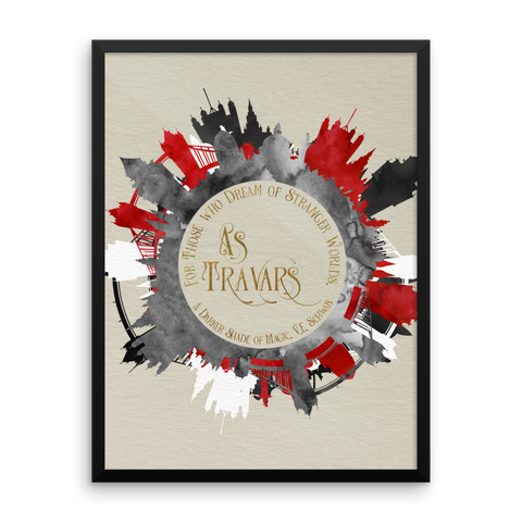 As travars. For those who dream of stranger worlds. A Darker Shade of Magic Quote Art Print