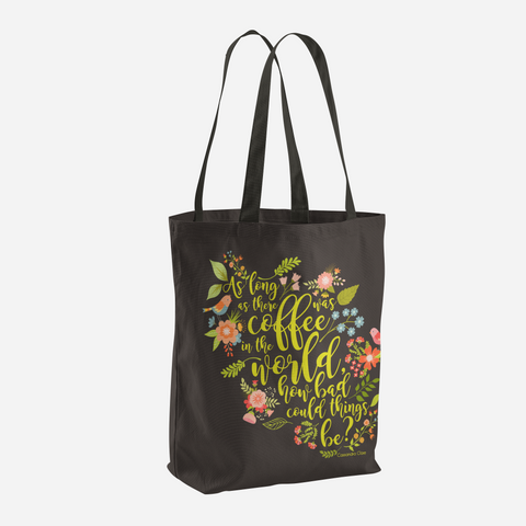As long as there was coffee... Quote Tote Bag - LitLifeCo.