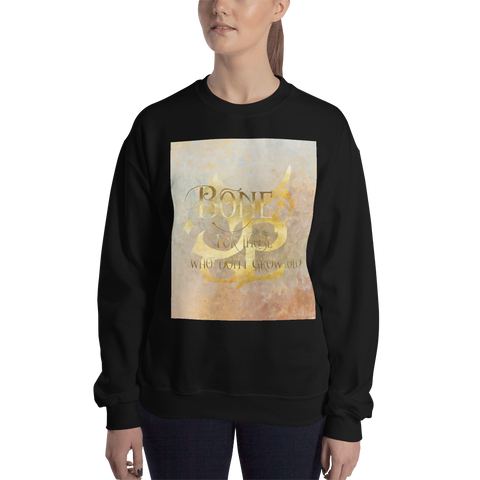 BONE for those who don't grow old. Shadowhunter Children's Rhyme Quote Unisex Sweatshirt