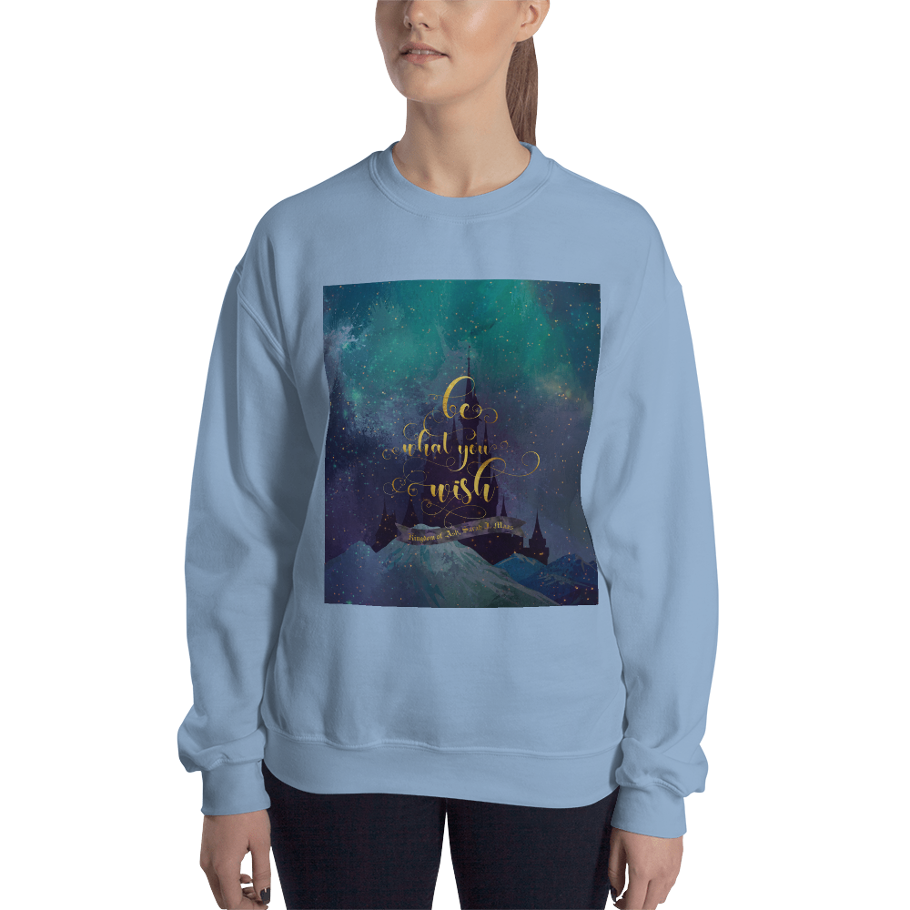 Be what you wish. Kingdom of Ash (Throne of Glass Series) Quote Unisex Sweatshirt - LitLifeCo.