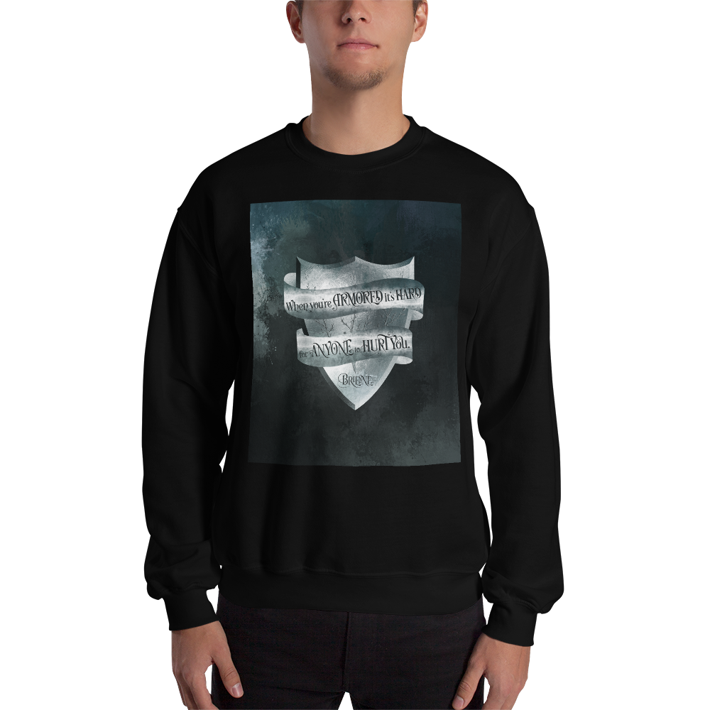 When you're armored... A Game of Thrones (A Song of Ice and Fire) Quote Unisex Sweatshirt - LitLifeCo.