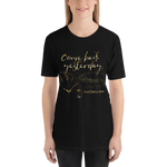 Come back yesterday. Caraval Quote Unisex Short Sleeved Shirt - LitLifeCo.