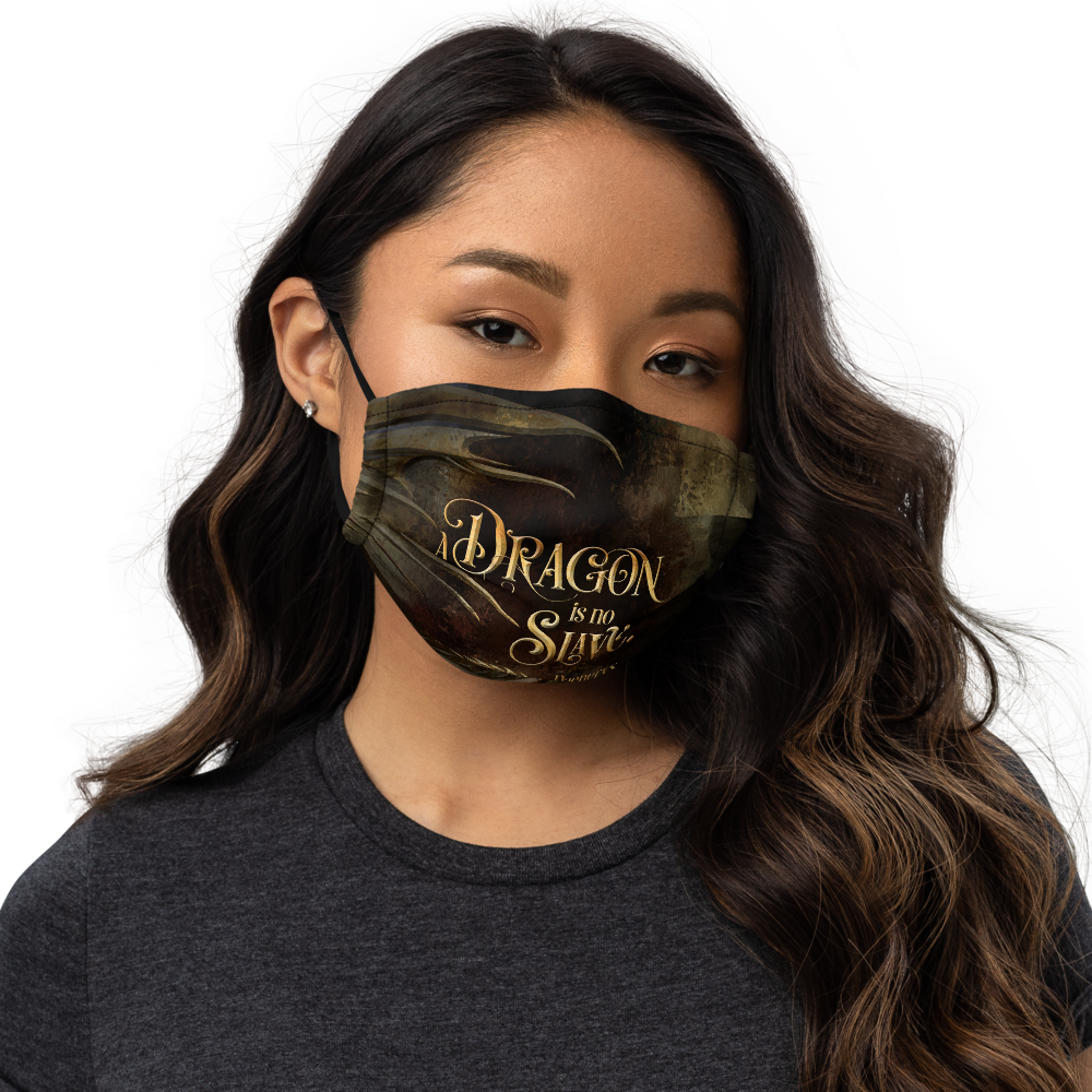 A dragon is no slave. Daenerys Premium Face Mask