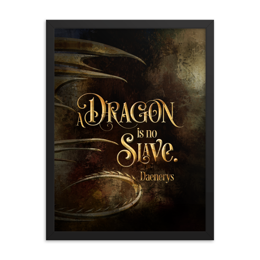 A dragon is no slave. Game of Thrones (A Song of Ice and Fire) Quote Art Print - LitLifeCo.