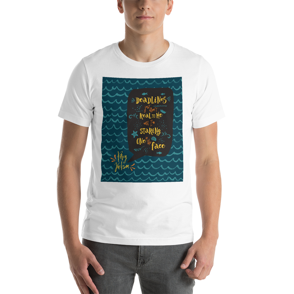 Deadlines... Percy Jackson Quote Unisex Short Sleeved Shirt - LitLifeCo.