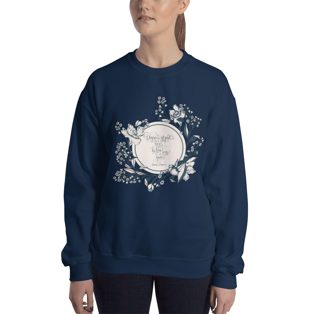 Dinna be afraid, there's the two of us now. Jamie Fraser Quote Unisex Sweatshirt - LitLifeCo.
