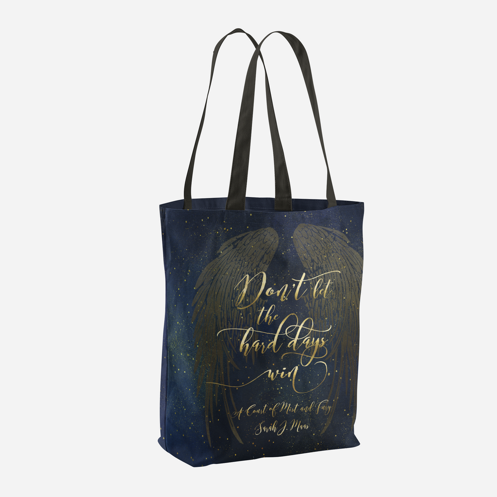 Don't let the hard days win. A Court of Mist and Fury (ACOMAF) Quote Tote Bag - LitLifeCo.