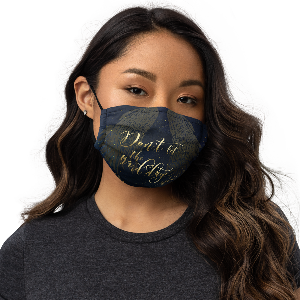 Don't let the hard days... A Court of Mist and Fury Premium Face Mask