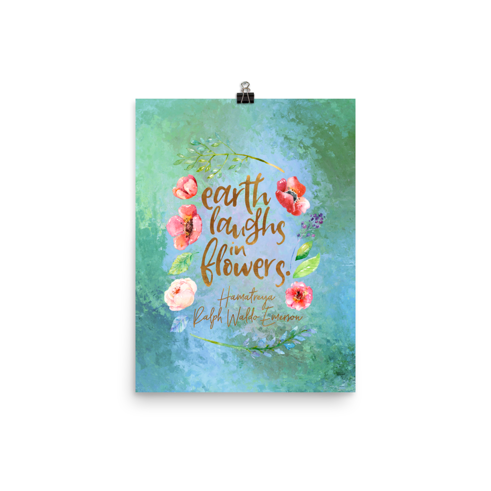 Earth laughs in flowers. Ralph Waldo Emerson Quote Art Print - LitLifeCo.